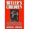 Hitler's Children: Sons and Daughters of Leaders of the Third Reich Talk About Their Fathers and Themselves - Gerald Posner