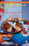 Twice Upon a Time (Mills & Boon Love Inspired) (Weddings by Woodwards - Book 2) - Lois Richer