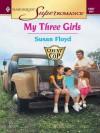 My Three Girls (Harlequin Super Romance) - Susan Floyd
