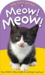 Meow! Meow! - Roger Priddy