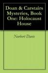 Doan & Carstairs Mysteries, Book One: Holocaust House ($.99 Mystery Classics) - Norbert Davis
