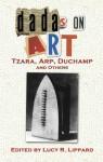 Dadas on Art: Tzara, Arp, Duchamp and Others - Lucy R. Lippard