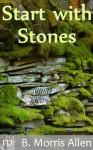 Start with Stones - B. Morris Allen