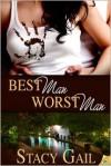 Best Man, Worst Man - Stacy Gail