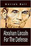 Abraham Lincoln for the Defense - Warren Bull