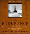 The Endurance: Shackleton's Legendary Antarctic Expedition - Caroline Alexander
