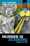 Murder Is Academic - P.M. Carlson