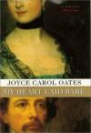 My Heart Laid Bare - Joyce Carol Oates