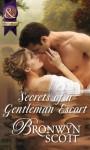Secrets of a Gentleman Escort (Mills & Boon Historical) - Bronwyn Scott