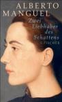 Zwei Liebhaber des Schattens: Zwei Kurzromane - Lisa Grüneisen, Alberto Manguel, Gottwalt Pankow