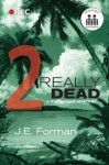 Really Dead - Part 2 (A Ria Butler Mystery) - J.E. Forman