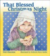 That Blessed Christmas Night - Dori Chaconas, Deborah Perez-Stable