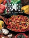 Verdure!: Vegetables the Italian Way - Mariapaola Dettore, Carla Bardi, Rosalba Gioffe