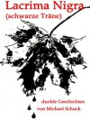 Lacrima Nigra (German Edition) - Michael Schuck