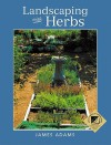 Landscaping with Herbs - James Adams