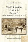 South Carolina Postcards Volume 4:: Lexington County and Lake Murray - Howard Woody, Tom Johnson