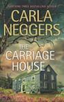 The Carriage House - Carla Neggers