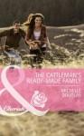 The Cattleman's Ready-Made Family (Mills & Boon Cherish) (Bellaroo Creek! - Book 1) - Michelle Douglas
