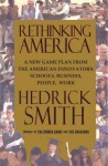 Rethinking America: A New Game Plan from the American Innovators: Schools, Business, People, Work - Hedrick Smith