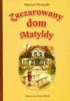 Zaczarowany Dom Matyldy - Mariusz Niemycki
