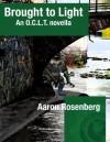 Brought to Light: An O. C. L. T. Novella - Aaron Rosenberg