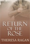 Return of the Rose - Theresa Ragan, Cathy Katz