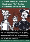 L Frank Baum's Complete Illustrated Oz Series (4 Vol Set): Wonderful Wizard, Marvellous Land, Ozma, Dorothy and the Wizard, Road, Emerald City, Patchwork Girl, Little Wizard Stories, Tik-Tok, Scarecrow, Rinkitink, Lost Princess, Tin Woodman, Magic, Glinda - L. Frank Baum, John R. Neill, W.W. Denslow