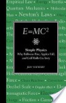 E=MC2: Simple Physics: Why Balloons Rise, Apples Fall & Golf BallsGo Awry - Jeff Stewart