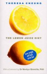 Lemon Juice Diet: Lose Weight and Look Great Fast - Theresa Francis-Cheung