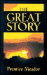 The Great Story - Prentice A. Meador