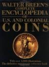 Walter Breen's Encyclopedia of U.S. Coins - Walter Breen