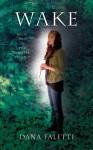 Wake: Book Two of the Whisper Series (Whisper Trilogy) - Dana Faletti