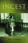 Incest - Mary Hamer