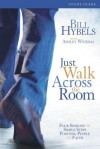 Just Walk Across the Room Participant's Guide with DVD: Four Sessions on Simple Steps Pointing People to Faith - Anonymous Anonymous, Bill Hybels
