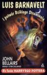 Luis Barnavelt i potwór Dzikiego Strumienia - John Bellairs, William Bradley Strickland