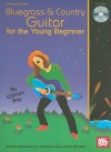 Bluegrass & Country Guitar for the Young Beginner [With CD] - William Bay