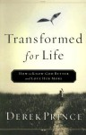 Transformed for Life: How to Know God Better and Love Him More - Derek Prince