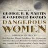 Dangerous Women - George R.R. Martin, Gardner Dozois, Megan Abbott, Joe Abercrombie