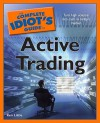 The Complete Idiot's Guide to Active Trading - Kenneth E. Little