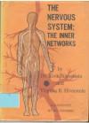 The Nervous System: The Inner Networks - Alvin Silverstein, Virginia B. Silverstein