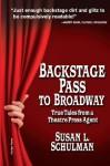 Backstage Pass to Broadway: True Tales from a Theatre Press Agent - Schulman L Susan, Susan L Schulman