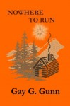 Nowhere To Run - Gay G. Gunn