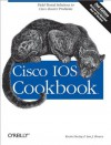 Cisco IOS Cookbook (Cookbooks (O'Reilly)) - Ian Brown, Kevin Dooley