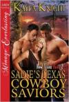 Sadie's Texas Cowboy Saviors - Kayla Knight