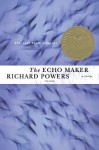 The Echo Maker: A Novel - Richard Powers
