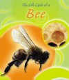 The Life Cycle of a Bee - Lisa Trumbauer, Gail Saunders-Smith