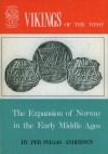 Vikings Of The Westthe Expansion Of Norway In The Early Middle Ages - P. Andersen