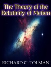 The Theory of the Relativity of Motion (Illustrated) - Richard C. Tolman