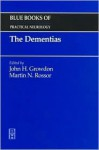 The Dementias: Blue Books of Practical Neurology, Volume 19 - John H. Growdon