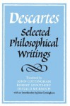Descartes: Selected Philosophical Writings - René Descartes, John Cottingham, Robert Stoothoff